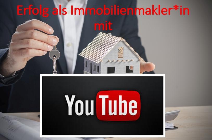 Erfolg als Immobilienmakler mit YouTube